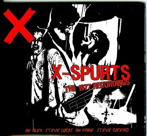 X-Spurts - The 1977 Recordings